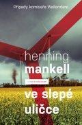 Mankell Henning: Veslepé uličce (Případy komisaře Wallandera)