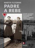 Flosman Martin: Padre a Rebe - Vojenští duchovní československé zahraniční armády u Tobruku