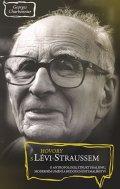 Charbonnier Georges: Hovory s Lévi-Straussem o antropologii, strukturalismu, moderním umění a bu