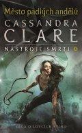 Clareová Cassandra: Město padlých andělů - Nástroje smrti 4