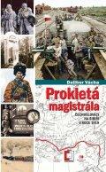 Vácha Dalibor: Prokletá magistrála: Čechoslováci na Sibiři v roce 1919