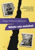 Hošková-Weissová Helga: Nikdo nás nečekal