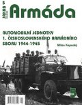 Kopecký Milan: Armáda 5 - Automobilní jednotky 1. československého armádního sboru 1944-19