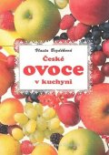 Bezděková Vlasta: České ovoce v kuchyni