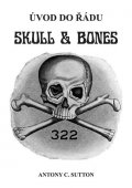 Sutton Antony C.: Úvod do řádu Skull and Bones