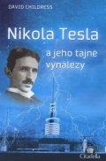 Childress David: Nikola Tesla a jeho tajné vynálezy