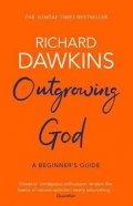Dawkins Richard: Outgrowing God : A Beginner´s Guide