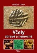 Titěra Dalibor: Včely zdravé a nemocné