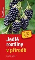 Beiser Rudi: Jedlé rostliny v přírodě