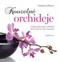 Erfkamp Joachim: Kouzelné orchideje - Nejkrásnější druhy a hybridy, Správné pěstování a množ
