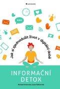 Dombrovská Michaela: Informační detox - Jak si zjednodušit život v digitální době