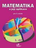 Mikulenková Hana: Matematika a její aplikace pro 5. ročník 1. díl - 5. ročník