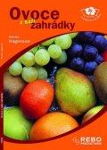 Hagenouw Renate: Ovoce z naší zahrádky - příručka začínajícího zahrádkáře