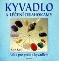 Keil Ute: Kyvadlo a léčení drahokamy - Atlas pro p