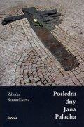 Kmuníčková Zdenka: Poslední dny Jana Palacha