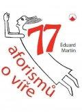 Martin Eduard: 77 aforismů o víře