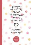 Zezulová Dagmar: Domov je místo, odkud tě nevyhodí… - 2. vydání