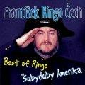 neuveden: František Ringo Čech - Best Of Ringo - Šubyduby Amerika - CD