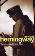 Hemingway Ernest: To Have and Have Not