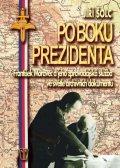 Šolc Jiří: Po boku prezidenta - František Moravec a jeho zpravodajská služba ve světle