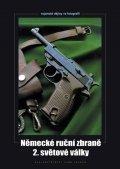 Hurník Zdeněk: Německé ruční zbraně 2. světové války