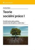 Mátel Andrej: Teorie sociální práce I - Sociální práce jako profese, akademická disciplín