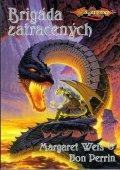 Weis Margaret, Perrin Don: DragonLance - Brigáda zatracených