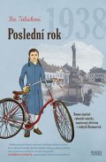 Tielschová Ilse: Poslední rok 1938 - Román úspěšné rakouské autorky, inspirovaný dětstvím v