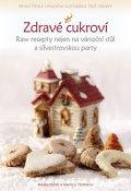 Třešňákovi Renata, Martin & Martin jr.: Zdravé cukroví - Raw recepty nejen na vánoční stůl a silvestrovskou party
