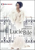 Bílá Lucie: Vánoční galakoncert Lucie Bílé 10. 12. 2019 O2 arena - DVD