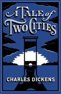 Dickens Charles: A Tale of Two Cities