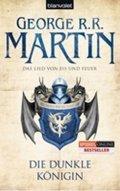 Martin George R. R.: Die dunkle Königin - Das Lied Von Eis Und Feuer