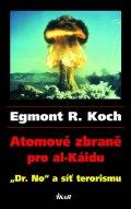 Koch Egmont R.: Atomové zbraně pro al-Káidu -
