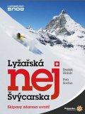 Holub Radek, Socha Petr,: Lyžařská nej Švýcarska