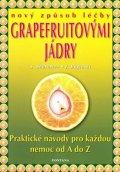 Sharamon S., Baginski Bodo J.,: Nový způsob léčby grapefruitovými jádry - Praktické návody pro každou nemoc