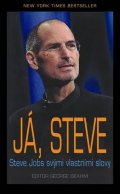 Beahm George: Já, Steve - Steve Jobs vlastními slovy