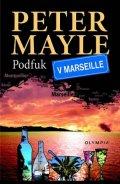 Mayle Peter: Podfuk v Marseille