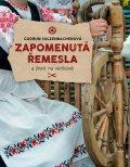 Sulzenbacherová Gurdun: Zapomenutá řemesla a život na venkově