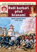 Skřivan Aleš ml., Skřivan Aleš st.,: Rudí barbaři před branami - První opiová válka 1839-1842