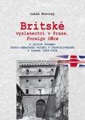 Novotný Lukáš: Britské vyslanectví v Praze, Foreign Office a jejich vnímání česko-německéh