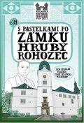 Chupíková Eva: S pastelkami po zámku Hrubý Rohozec