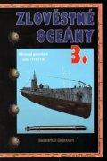Hakvoort Emmerich: Zlověstné oceány 3. - Německá ponorková válka 1915-1916