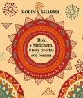 Sharma Robin S.: Rok smnichem, který prodal své ferrari - 365 inspirací prokaždý den
