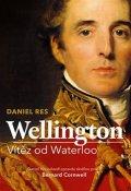 Res Daniel: Wellington - Vítěz od Waterloo