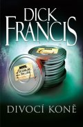 Francis Dick: Divocí koně