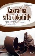 Oreyová Cal: Zázračná síla čokolády - Zdraví v šálku čokolády