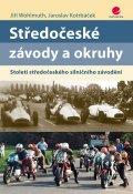 Wohlmuth Jiří, Kotrbáček Jaroslav,: Středočeské závody a okruhy - Století středočeského silničního závodění