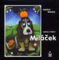 Mihola Rudolf: Miláček - kniha o psech