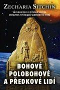 Sitchin Zecharia: Bohové, polobohové a předkové lidí - Vrcholné dílo o původu lidstva sestave