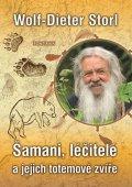 Storl Wolf-Dieter: Šamani, léčitelé a jejich totemové zvíře